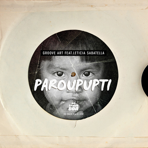 Groove Art Feat. Leticia Sabatella - Paroupupti // FREE DOWNLOAD