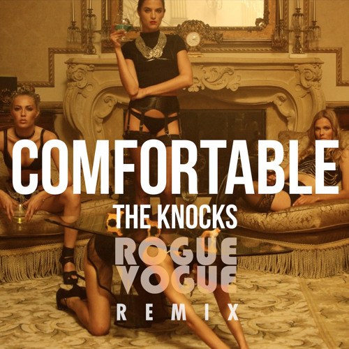 The Knocks ft. X Ambassadors - Comfortable (Rogue Vogue Remix)