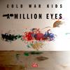 A Million Eyes - Cold War Kids x Chalice Symphony
