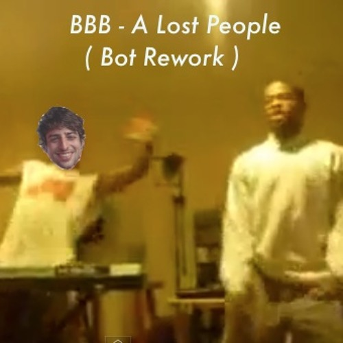A Lost People - BBB ( Bot Rework )