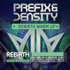 Prefix & Density - Rebirth Festival 2014 (Promo mix Rebellion area)