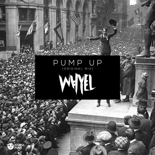 Whyel - Pump Up  [FREE DOWNLOAD]