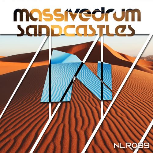 NLR089 Massivedrum - Sandcastles (Original Mix) 96Kbps Preview - Out Now!
