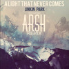 Steve Aoki - A Light That Never Comes ft.Linkin Park (Arsh  Wolf Remix) [Free Download]