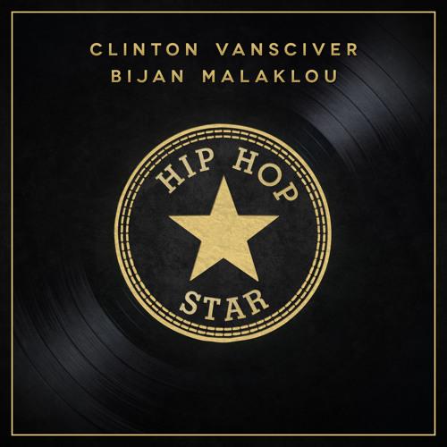 Clinton VanSciver & Bijan Malaklou - Hip Hop Star (Original Mix)