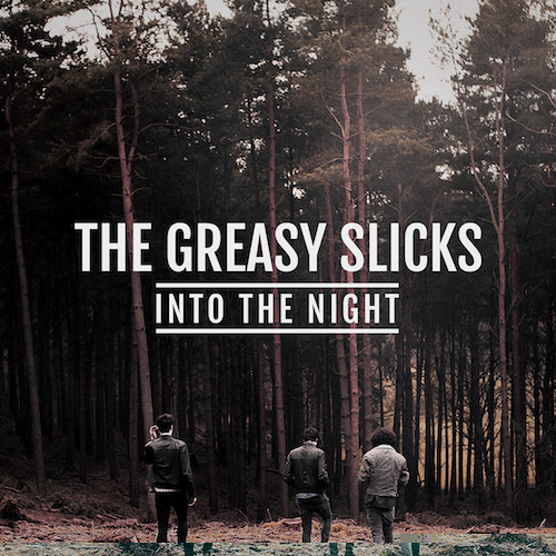 The Greasy Slicks - Into The Night