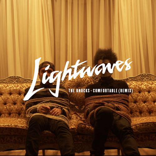 The Knocks - Comfortable (Lightwaves Remix)