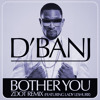 D'Banj - Bother You (ZDOT Remix Feat. Lady Leshurr)
