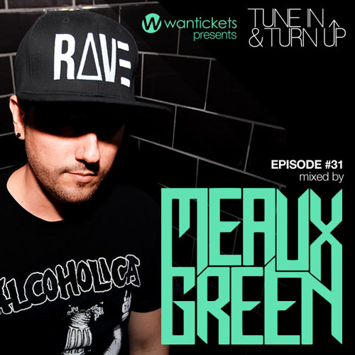 Wantpicks Episode 31 mixed by Meaux Green