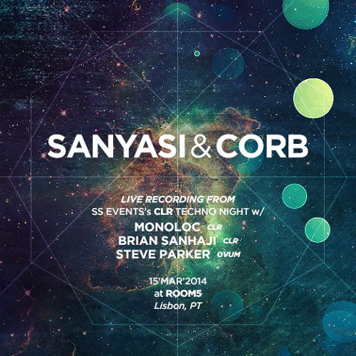 SANYASI & CORB LiveREC – SS events inv. CLR w/ Monoloc & Brian Sanhaji @ ROOM5 Lisbon, PT 15/03/2014