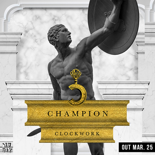 Champion (Original Mix)- Clockwork *PREVIEW* OUT MARCH 25th