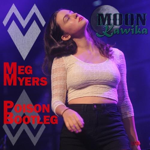 Meg Myers - Poison (Moon Kavvika Bootleg)