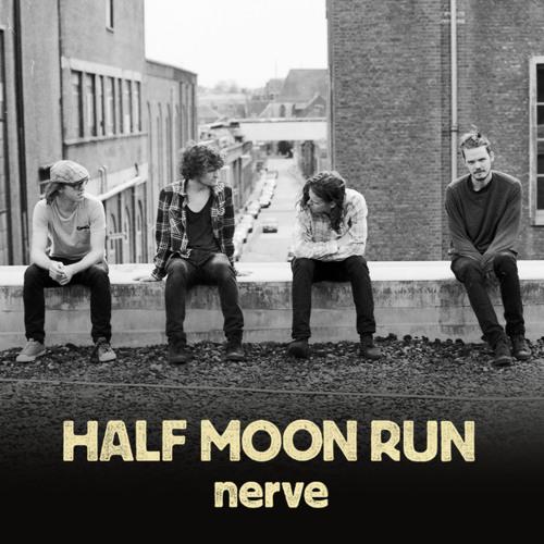 Nerve by Half Moon Run