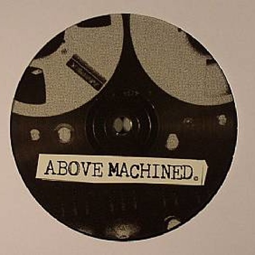 Above Machined Vol. 1 - Do It (Mondo Disco Edit)