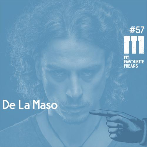 My Favourite Freaks Podcast #57 De La Maso