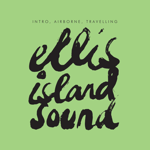 Ellis Island Sound | 'Intro, Airborne, Travelling' (Fryars Remix)