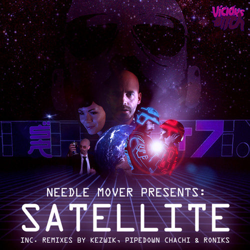 Needle Mover Presents: Satellite (Pipe Down Chachi Remix)