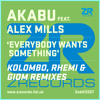 Akabu feat. Alex Mills - Everybody Wants Something (Kolombo, Rhemi & Giom MIxes)
