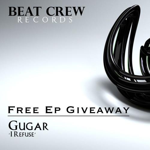 GUGAR - I Refuse (Beat Crew Records) *FREE DOWNLOAD*