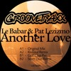 Le Babar & Pat Lezizmo - Another Love EP(OUT NOW)