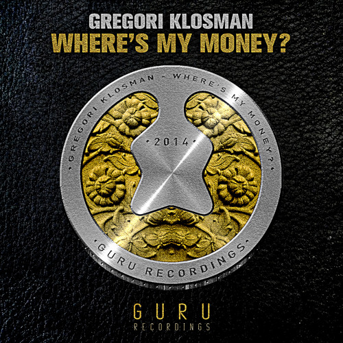 Gregori Klosman - Where's My Money? [GURU008]