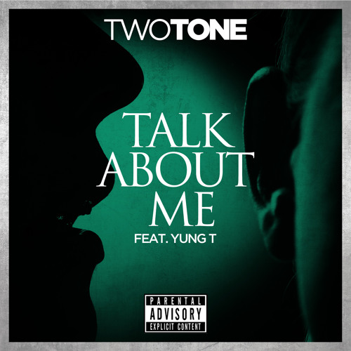 Two Tone -Talk About Me feat Yung T (Mixtape)