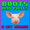 Boots and Pants (8 Bit Remix) [Cover Tribute to GEICO Pig Commercial]