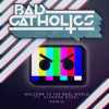 Barely Alive ft. Diamond Eyes - Welcome To The Real World (Bad Catholics Remix) [FREE D/L]