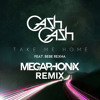 Cash Cash feat. Bebe Rexha - Take Me Home (Megaphonix Remix)