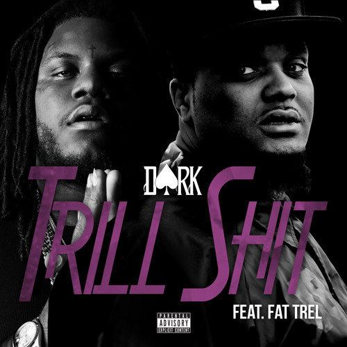 Trill Shit Feat. Fat Trel