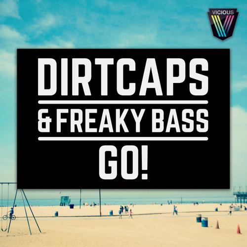 Dirtcaps & Freaky Bass - Go (Original Mix)