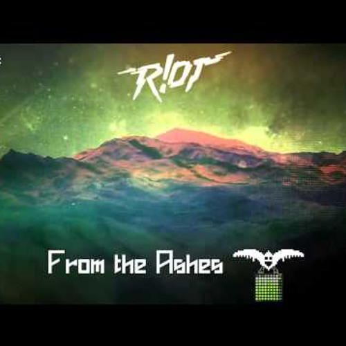 R!OT - From The Ashes (Original Mix)