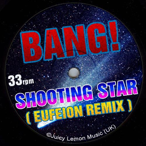 Bang! - Shooting Star (Eufeion Remix) - *NEW HAPPY HARDCORE*