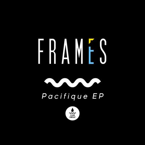 Frames - Pacifique EP [Teaser]