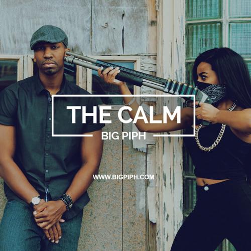 Big Piph - 'The Calm' (Sampler)