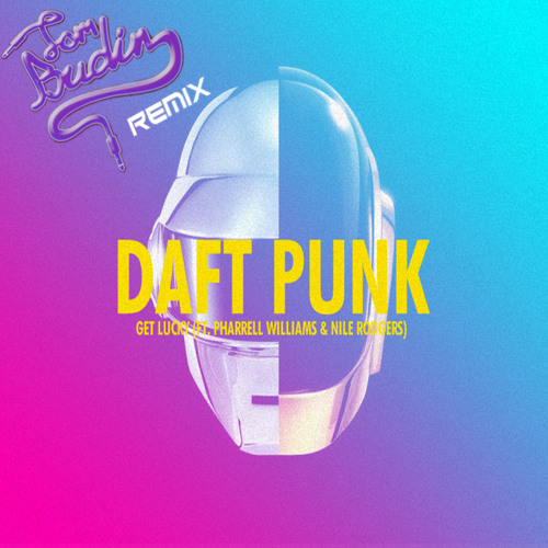 Daft Punk Ft. Pharrell Williams - Get Lucky (Tom Budin Remix)
