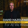 David Hazeltine's For All We Know: