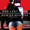 Download Now or Never Mp3