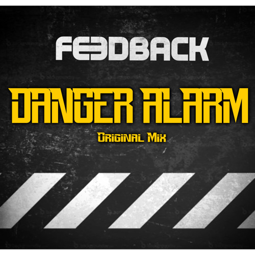 "FEEDBACK - Danger Alarm (Original Mix) ""Preview""   OUT SOON!!!!"