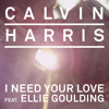 Calvin Harris Ft. Ellie Goulding -I Need Your Love