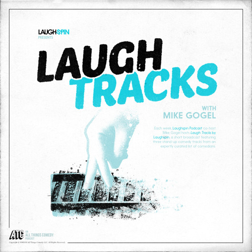 Laugh Tracks by Laughspin #3 - Jackie Kashian, Graham Elwood, Gareth Reynolds