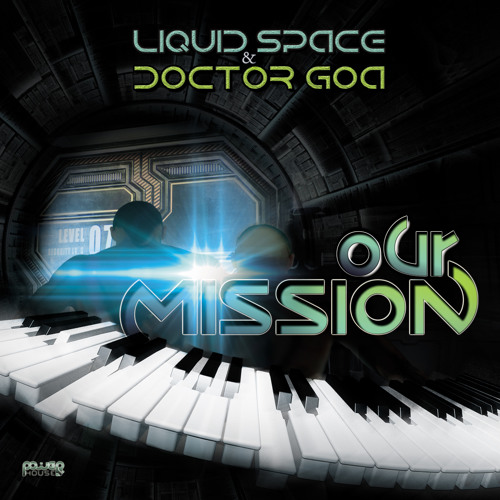 Liquid Space & Doctor Goa - We Need A Beat