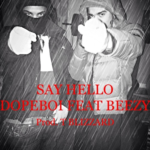 DopeBoi Say Hello Feat. Beeski