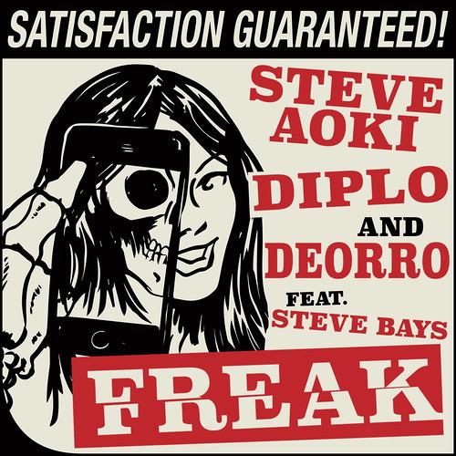 Steve Aoki, Diplo & Deorro - Freak (Feat. Steve Bays)
