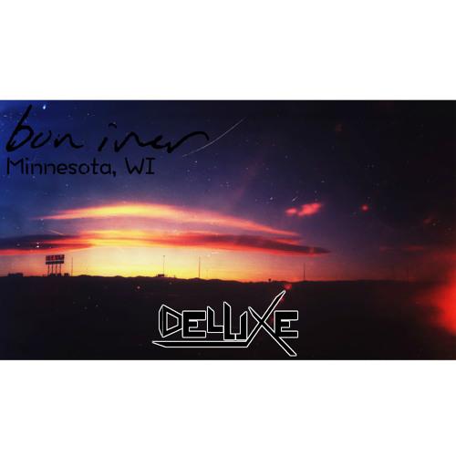 Bon Iver - Minnesota, WI (DeluXe Remix)