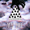 La Dooda - My Life (Blake! Remix)