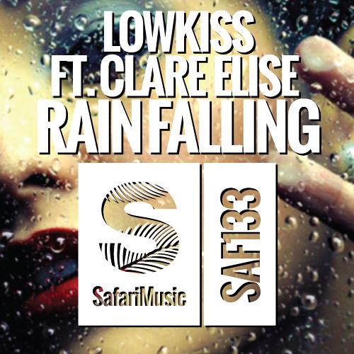 LOWKISS feat Clare Elise - Rain Falling (Miller Brothers Remix) [Safari Music]