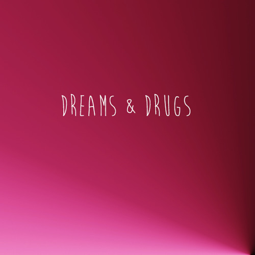 Drugs & Dreams (@_Justiiice & @SatchelStokes)