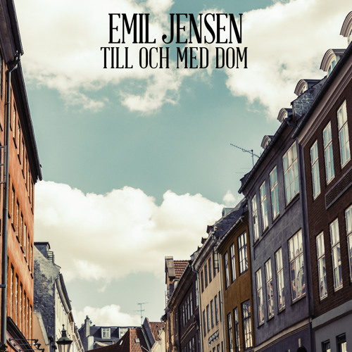 Emil Jensen - Till och med dom