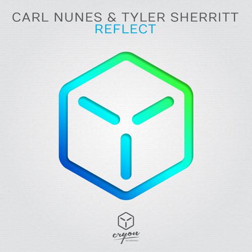 Carl Nunes & Tyler Sherritt – Reflect [OUT NOW!]